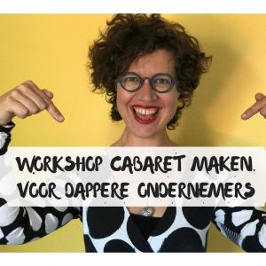 workshop Cabaret maken. Voor dappere ondernemers.